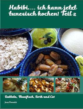 Habibi... ich kann jetzt tunesisch kochen! Teil 2