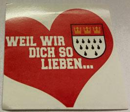 150 Köln weil wir dich so lieben Aufkleber