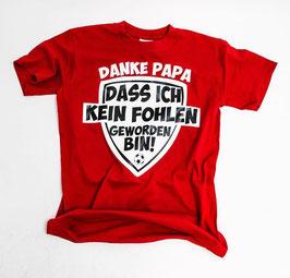 Köln Danke Papa das ich kein Fohlen geworden bin Shirt