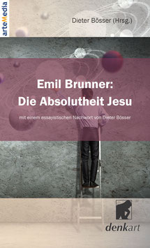 Emil Brunner: Die Absolutheit Jesu