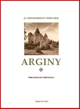 ARGINY - EL RESURGIMIENTO TEMPLARIO DE 1952.