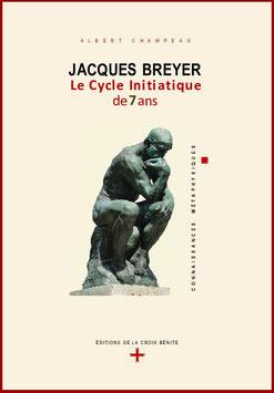 JACQUES BREYER – LE CYCLE INITIATIQUE DE 7 ANS.