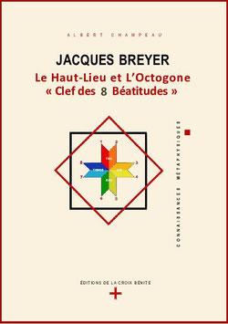 JACQUES BREYER – LE HAUT-LIEU ET L'OCTOGONE, CLEF DES 8 BEATITUDES