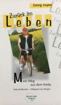 Buch - Zurück im Leben - Mein Weg aus dem Krebs - Naturheilmittel Hildegard von Bingen - Georg Jasper