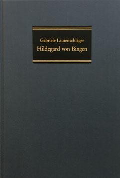 Buch - Hildegard von Bingen - Theologische Grundlegung, Ethik, Spiritualität, Gabriele Lautenschläger