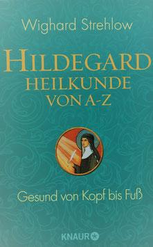 Buch - Hildegard Heilkunde von A-Z - Strehlow - Gesund von Kopf bis Fuss