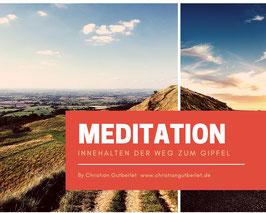 Entspannungsmeditation, der Weg zum Gipfel. Innehalten und geniessen.