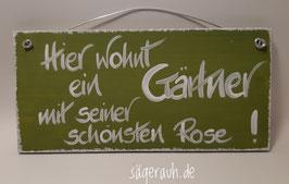 Hier wohnt ein Gärtner mit seiner schönsten Rose!