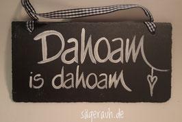 Dahoam is dahoam - Schiefer