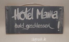 Hotel Mama ... bald geschlossen!