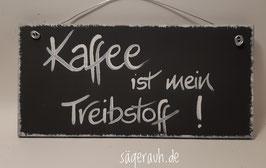Kaffee ist mein Treibstoff!