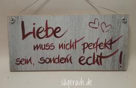 Liebe muss nicht perfekt sein, sondern echt