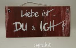 Liebe ist ... DU & ICH