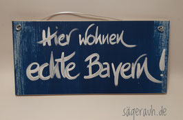 Hier wohnen echte Bayern