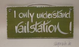 I only understand railstation!