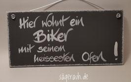 Hier wohnt ein Biker mit seinem heissesten Ofen!