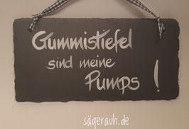 Gummistiefel sind meine Pumps! - Schiefer