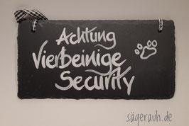 Achtung Vierbeinige Security - Schiefer
