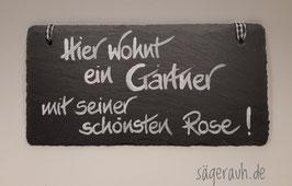 Hier wohnt ein Gärtner mit seiner schönsten Rose - Schiefer