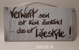 Verwirrt sein ist kein Zustand ... das ist Lifestyle!