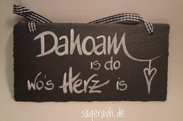Dahoam is do, wo's Herz is - Schiefer