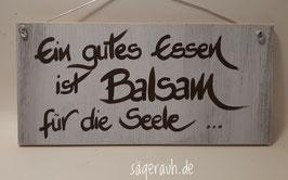 Ein gutes Essen ist Balsam für die Seele ...