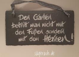 Den Garten betritt man nicht mit den Füßen ..... - Schiefer