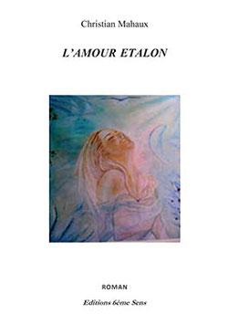 L'amour Etalon de Christian Mahaux