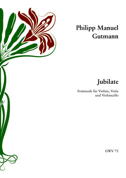 Jubilate – Festmusik für Violine, Viola und Violoncello
