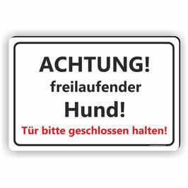 T-010 Achtung Freilaufender Hund / Tür bitte geschlossen halten!