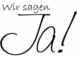 """Holzstempel """"Wir sagen Ja!"""""""