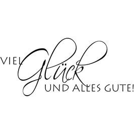 """Holzstempel """"Viel Glück und alles Gute"""""""