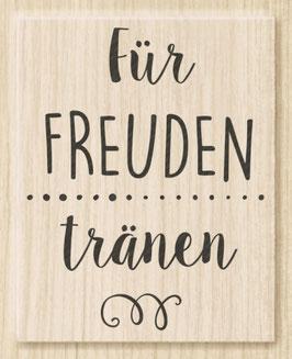 """Holzstempel """"Für Freudentränen"""""""