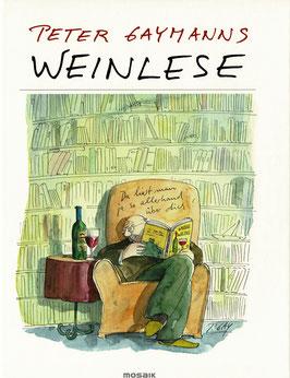 Weinlese - Cartoons zum Wein von Peter Gaymann