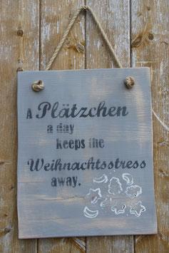 """Schild """"Weihnachten"""", hellgrau, dunkelgrau, weiß, """"A Plätzchen a day...."""""""
