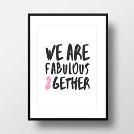 "A4 Artprint ""Fabulous together"""