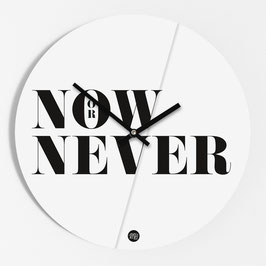 "Wanduhr ""Now or never"""