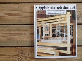 Opphämta och damast / ウップヘムタとダマスク