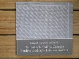 Damast och dräll på Grönsöö / グローンソーエーのダマスト織とドレッル