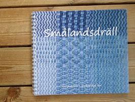 Smålandsdräll / スモーランドのドレッル