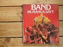 Band på många sätt / 色々な方法で織るバンド