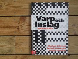 Varp och Inslag - bindningslära / 縦糸と横糸(タイアップの種類)