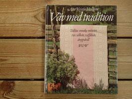 Väv med tradition / 伝統を織りこむ