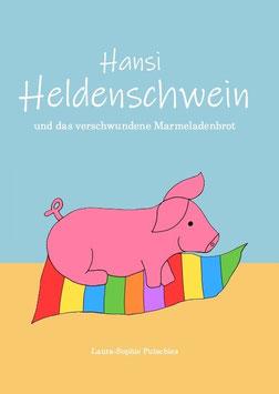 """Bilderbuch """"Hansi Heldenschwein und das verschwundene Marmeladenbrot"""""""
