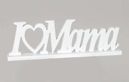 Formano Schriftzug I love Mama weiss silber Geschenk Familie Mama Danke sagen