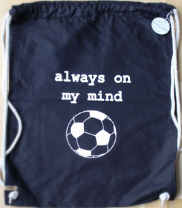 Turnbeutel (schwarz): Fussball - Always on my mind -