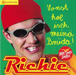 Richie - Sonst hol isch meinä Brüda! -CD-