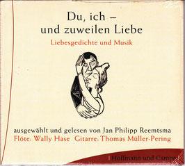 Du, ich - und zuweilen Liebe -CD- NEU/ OVP Liebesgedichte und Musik J. P. Reemtsma
