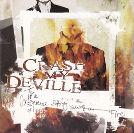Crash My DeVille - Consequence Of Setting Yourself On Fire -CD-