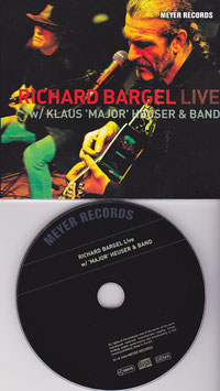Richard Bargel w/ Klaus ´Major´ Heuser & Band - Live -CD- Digipack